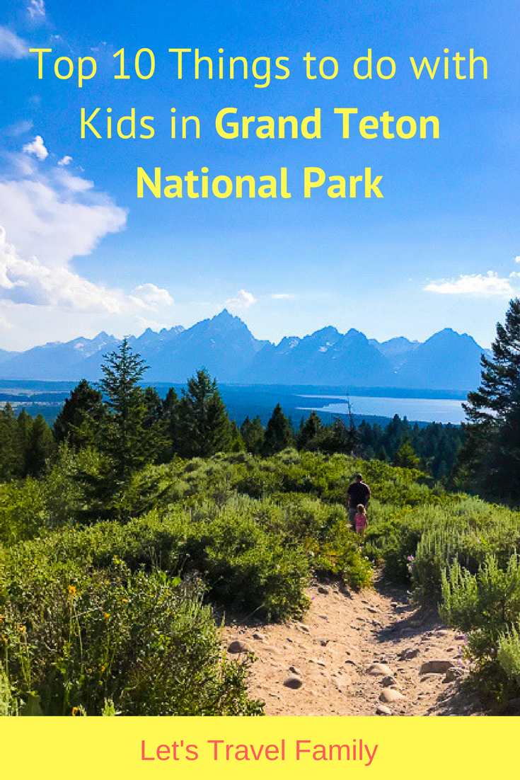 Best of the Tetons - 10 things to do with kids in Grand Teton National Park