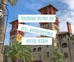 Things To Do In St. Augustine With Kids: A Complete Guide