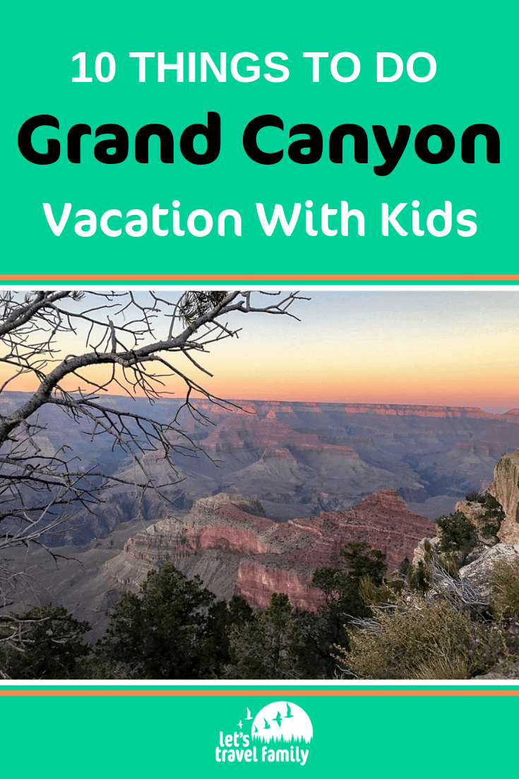 Planning fun things to do at the Grand Canyon with kids? Check out our list of top things to do on a family vacation in this amazing National Park. From hiking and camping to where to get the best photos, we have you covered for your Arizona trip. #grandcanyon #familytravel #camping #thingstodo #nationalpark