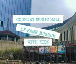 The Country Music Hall Of Fame Museum With Kids