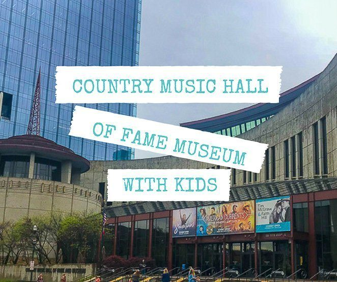 Country Music Hall of Fame Musuem with Kids Let's Travel Family