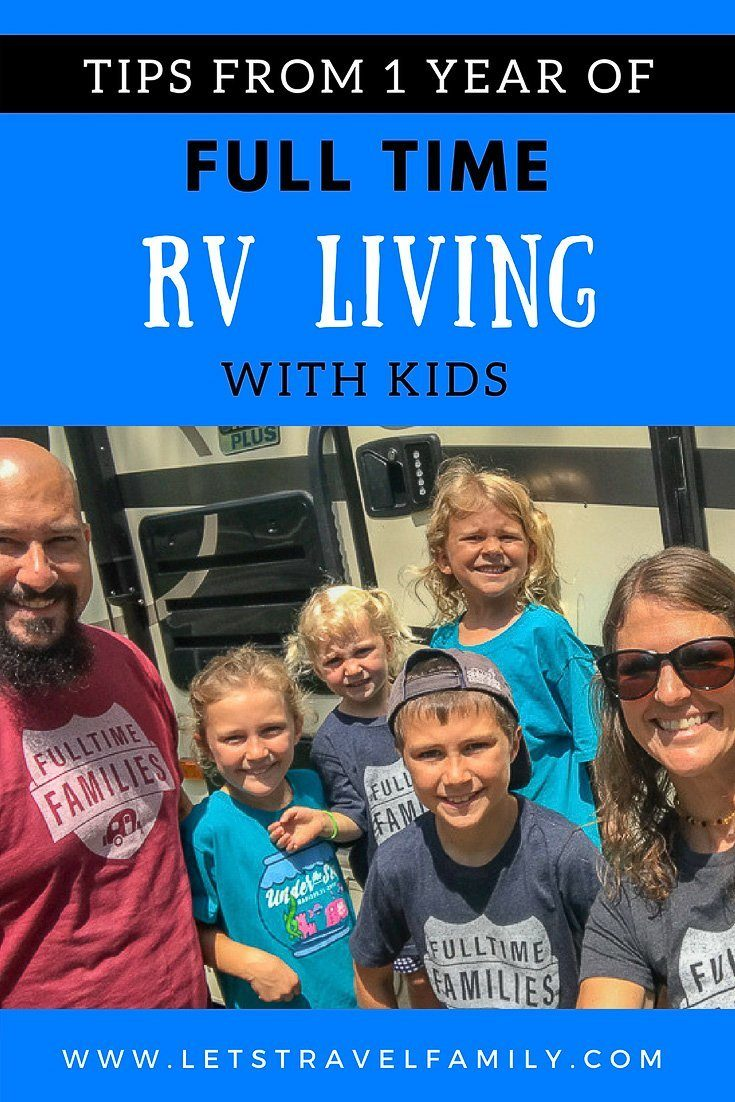 Full Time RV Living With Kids Tips After 1 Year - Let's Travel Family