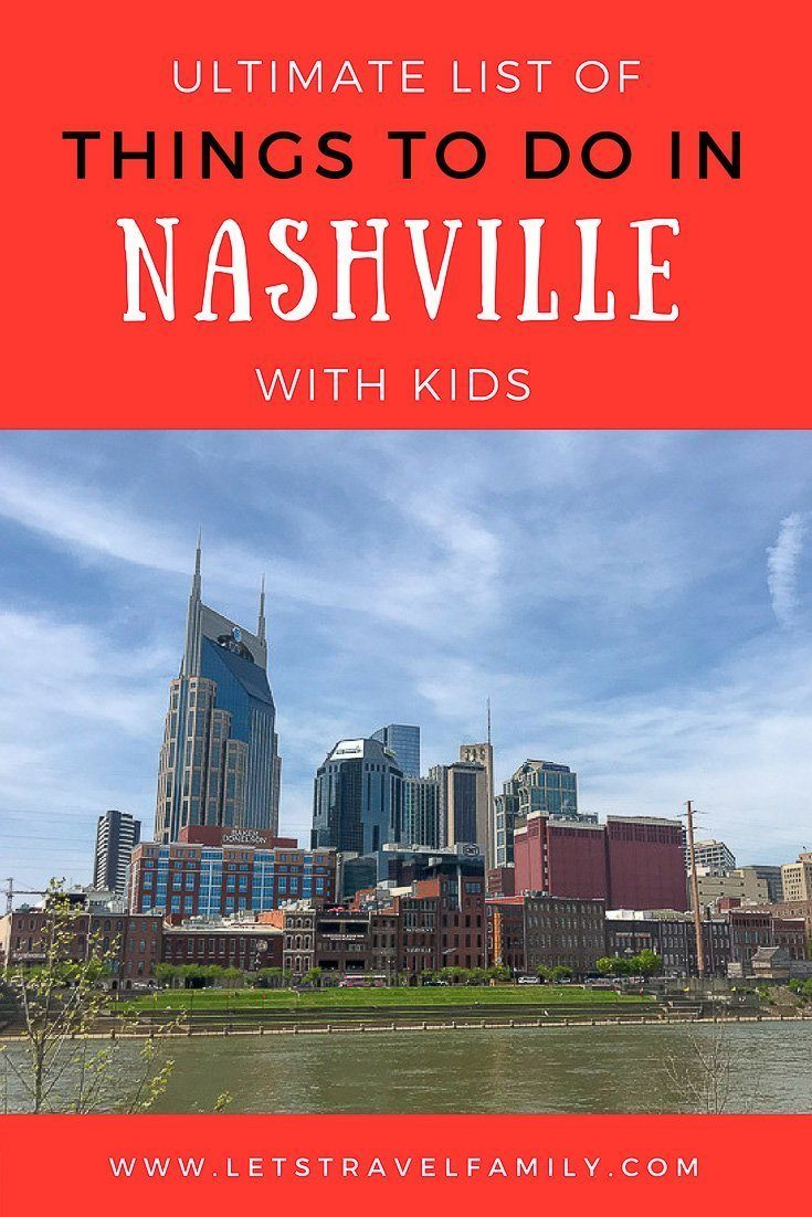 Fun Things To Do With Kids In Nashville, TN - Ultimate Guide_