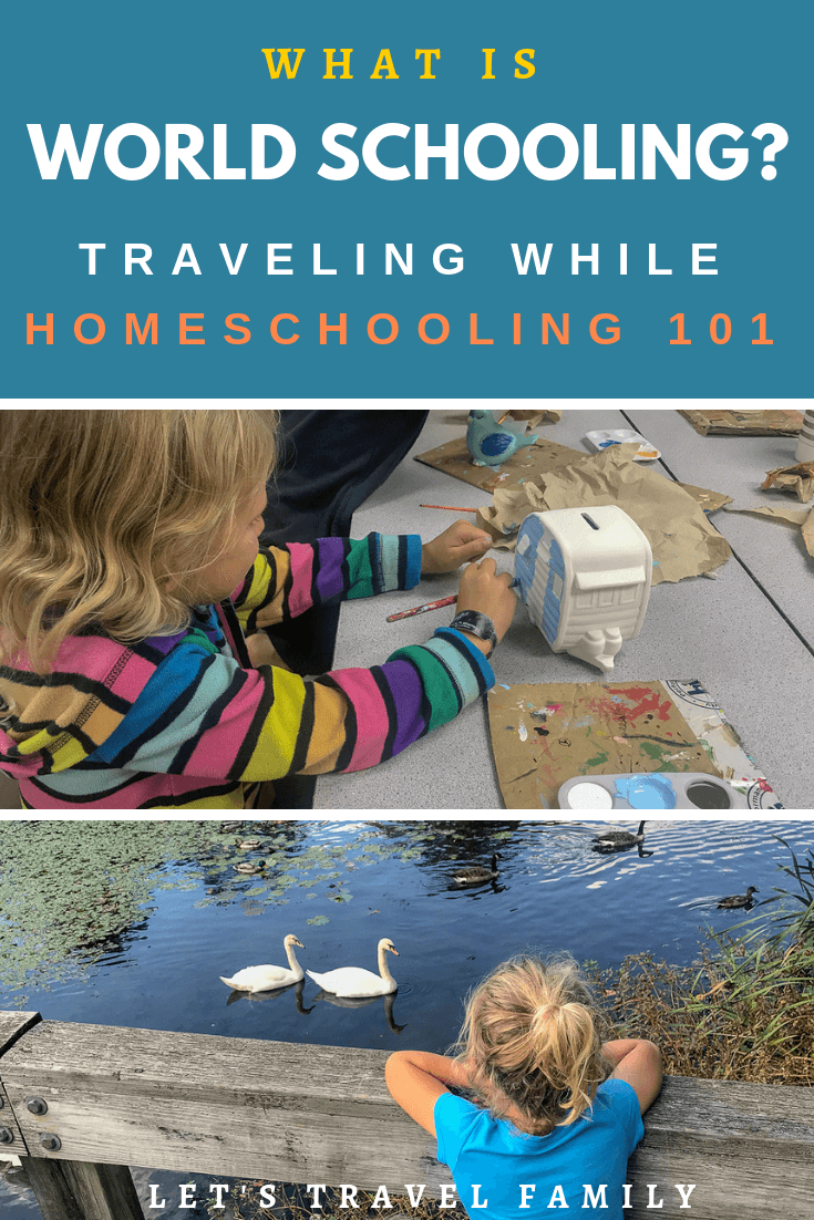 What is World Schooling? Homeschooling while traveling.