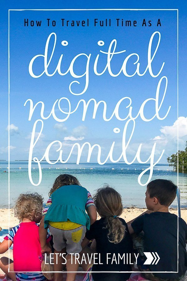 Digital Nomad Family - How To Travel Full Time