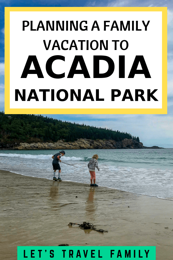 Planning a Family Vacation to Acadia National Park