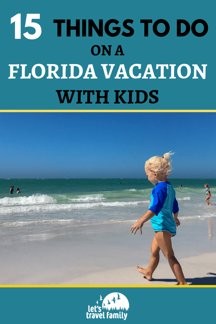 15 Things to do on a Florida vacation with kids.