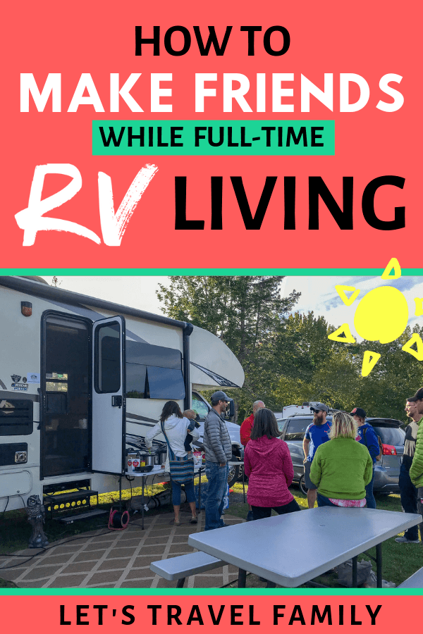 Trying to make friends while full-time RVing? Check out our list of 5 tips to help you find community while RV living with or without kids. These ideas are great for families, but also for digital nomads and retired RVers. #rvliving #rving #rvlife