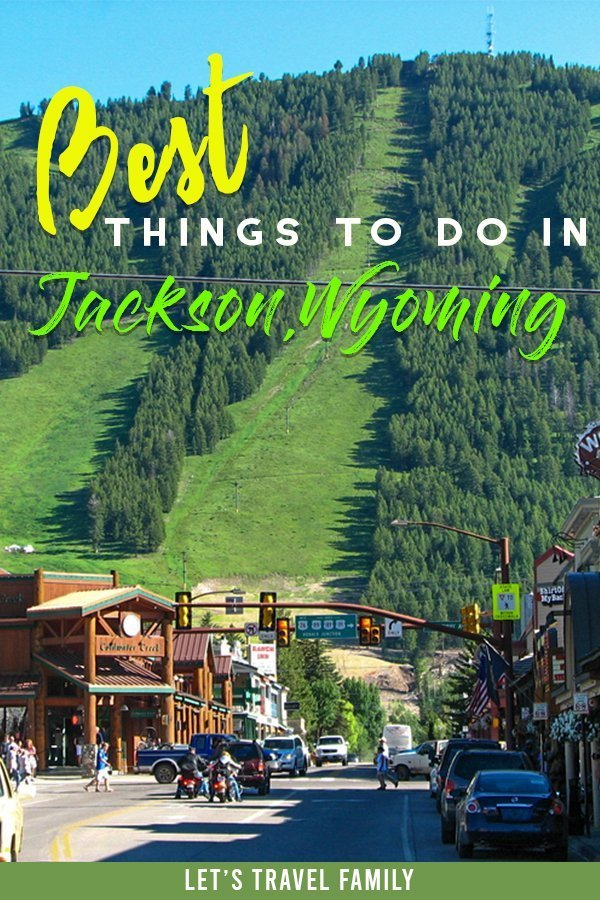 Best Things To Do In Jackson Wyoming