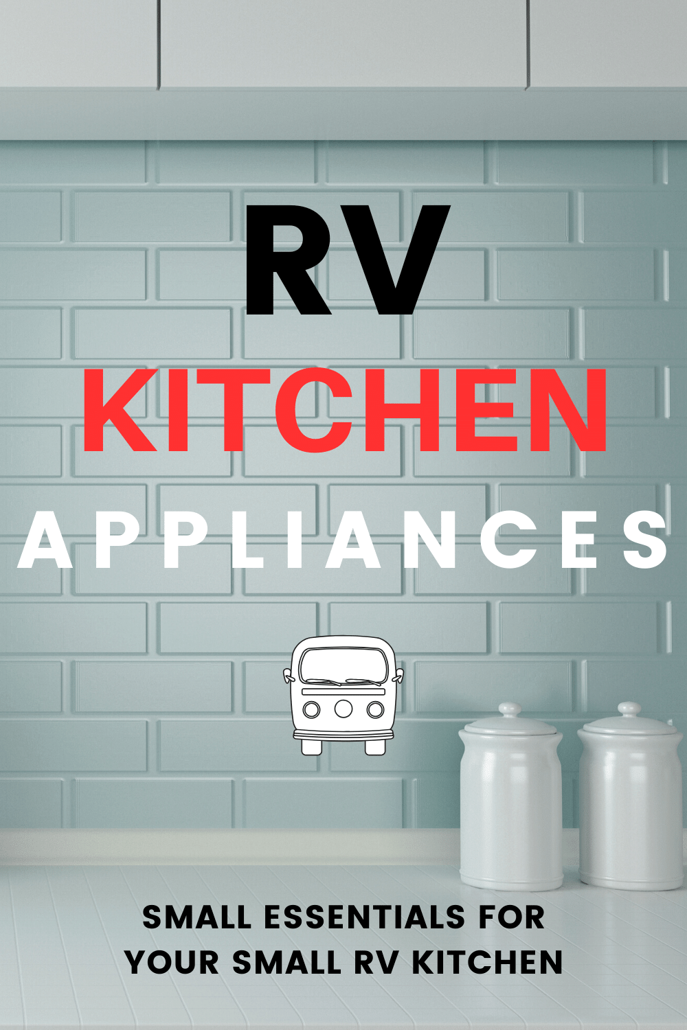 Small RV Appliances for your RV Kitchen