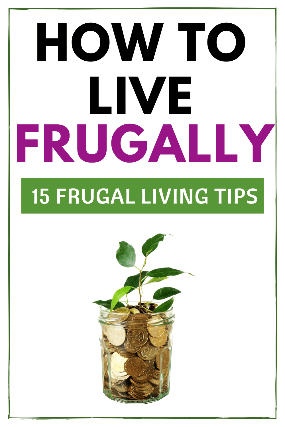 How To Live Frugally with our best frugal living tips